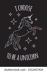 Vector holographic hand drawn unicorn with quote card isolated on black background. I choose to be a unicorn lettering illustration