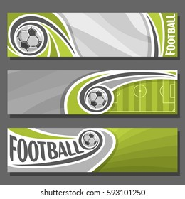 Vector horizontal Banners for Football: 3 cartoon covers for title text on football theme, sport soccer field with flying on trajectory ball, abstract header banner for advertising on gray background.