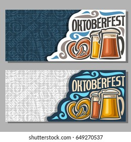 Vector horizontal banners for Oktoberfest: 2 invite ticket on fest party on blue and grey texture background, lettering text - oktoberfest, bavarian pretzel, lager and dark foamy beer in glass mugs.