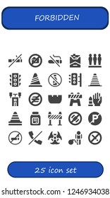 Vector icons pack of 25 filled forbidden icons. Simple modern icons about  - No smoking, No photo, Cigarette, Barrier, Traffic light, Cone, No alcohol, Traffic lights, Semaphore