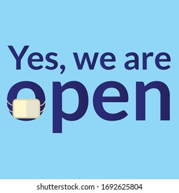 "Vector illustrated sign that says ""Yes, we are open"". Can be used for businesses to show they are still open during the coronavirus pandemic."
