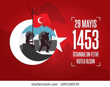 Vector Illustration 29 May Day of Istanbul'un Fethi Kutlu Olsun with Translation: 29 may Day is Happy Conquest of Istanbul.
