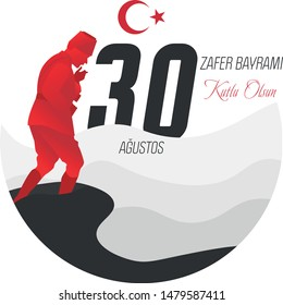 Vector illustration 30 august Victory Day Turkey. Mustafa Kemal Atatürk is in Kocatepe. Greeting card template. Zafer bayrami symbol with turkish flag. Translation: Happy August 30 Victory Day.