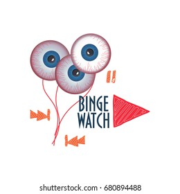 """Vector illustration about Binge Watching or viewing multiple episodes of a tv show or serial in rapid succession.  Doodle styled player buttons, big play button, eyeballs and text """"Binge Watch""""."""