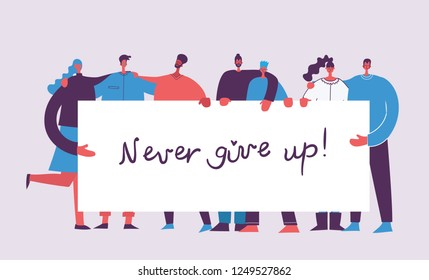 Vector illustration of activists men and women holding hands together in the flat style. Concept illustration with colored characters nad motivational qoute Never give up