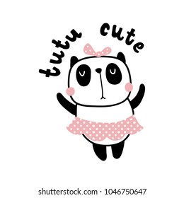 vector illustration, adorable panda bear dancing as ballerina, hand lettering tutu cute text