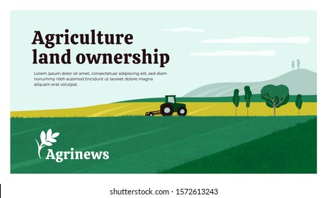 Vector illustration of agriculture land ownership. Background with tractor on field, landscape, farm. Agrinews icon with wheat spike. Design for banner, layout, annual report, web, flyer, brochure, ad
