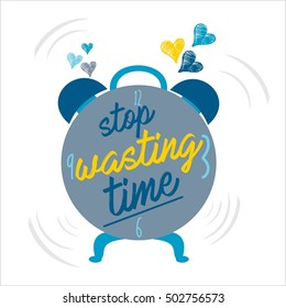 Vector illustration alarm clock with text quote ,,stop wasting time,,