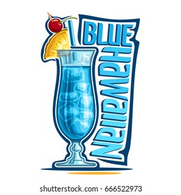Vector illustration of alcohol Cocktail Blue Hawaiian: fruit garnish on glass of tropical cocktail with blue curacao liqueur, logo with title - blue hawaiian, hawaii mocktail drink with cubes of ice.