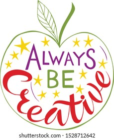 Vector illustration of Always Be Creative text for logotype, t-shirt, magazine, book, poster, decoration, postcard. Always Be Creative calligraphy background. Always Be Creative lettering. EPS 10.