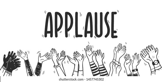 Vector illustration of applause and greeting with hand drawn human hands reaching up and clapping isolated on white background. Outline drawing. For cards, banners, posters, placards, flayers design.