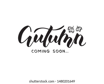 Vector illustration of autumn coming soon lettering for banner, postcard, poster, clothes, advertisement design. Handwritten text for template, signage, billboard, print. Imitation of brushpen writing