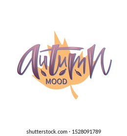 Vector illustration of autumn mood lettering for banner, postcard, poster, clothes, advertisement design. Handwritten text for template, signage, billboard, print. Imitation of brushpen writing