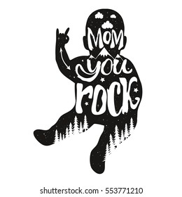 Vector illustration with baby silhouette and lettering quote - Mom you Rock. Inspirational typography poster with clouds, stars, arrow, pine forest and mountains. Funny print design with kid