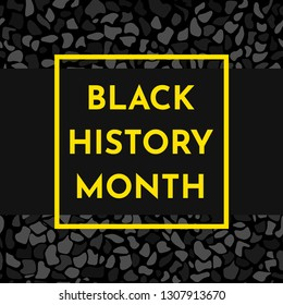 Vector illustration background concept for Black history month. Yellow frame for text, black pattern