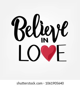 Vector illustration of Believe in love text with heart in flat for clothes or as badge, tag, icon. Girl, man, woman fashion banner, print, design. Lettering typography. Inspirational quote poster.