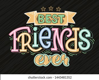Vector illustration of Best Friends Ever text for cards, banners and posters. Hand drawn calligraphy, lettering, typography for Friendship Day.