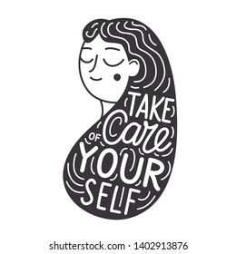 Vector illustration with black and white cartoon long hair woman and lettering text - Take care of yourself. Calligraphy typography poster with positive inspirational quote. Female print design