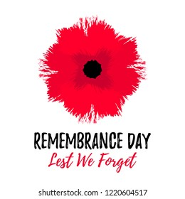 Vector illustration of a bright poppy flower. Remembrance day symbol. Lest we forget  lettering.