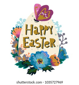 Vector illustration with a butterfly, flowers, an egg and with the inscription Happy Easter. Excellent for the design of postcards, posters, stickers and so on.