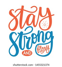 Vector illustration with calligraphy quote Stay strong and flexy. Red and blue motivate typography poster, apparel print design with lettering text