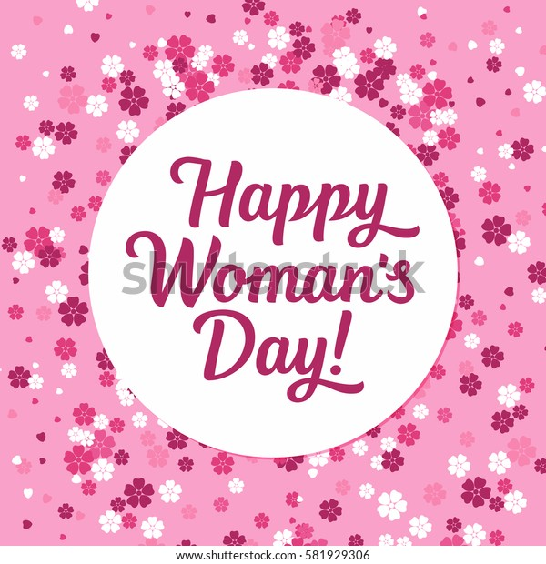 Vector illustration card with lettering - happy women's day, and flowers background.