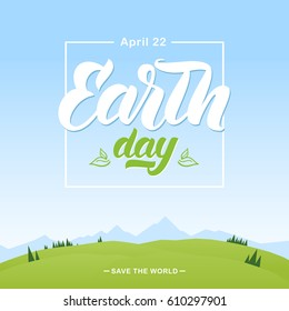 Vector illustration: Cartoon mountains landscape with Handwritten lettering emblem of Earth Day.