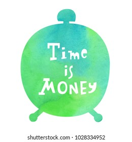 Vector illustration:  cartoony hand drawn typography slogan Time is money on green marble alarm with watercolor texture for decoration, prints and posters. Design elements isolated on white background