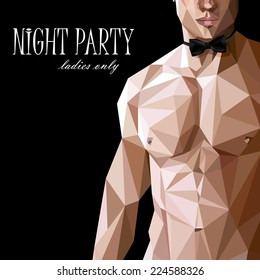 vector illustration of a caucasian or asian men nude fit  body with bow tie  in low-polygonal style. night party show poster. 18+ (for adults), ladies only