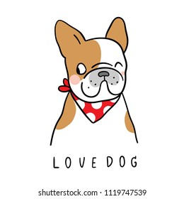 Vector illustration character design adorable french bulldog and wording love beauty scarf.Isolated on white.Doodle style.