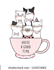 Vector illustration character design cute cat in cup of coffee and word have a good time.Doodle cartoon style.