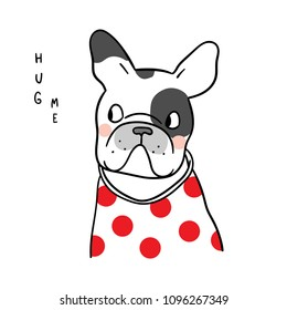 Vector illustration character design of french bulldog and wording hug me Beauty sweater.Isolated on white Doodle style.