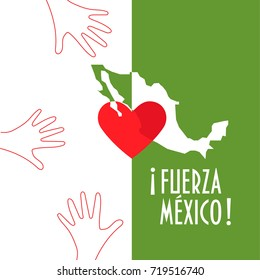 Vector illustration for charity and relief work after the Earthquake in Mexico city. Helping hands, heart and text in Spanish: Strong Force Mexico. Great as donation or charity support illustration.