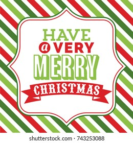 A vector illustration of christmas word art with have a very merry christmas phrase on a fancy frame against a colorful christmas theme stripe background.