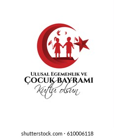 vector illustration of the cocuk baryrami 23 nisan , translation: Turkish April 23 National Sovereignty and Children's Day, graphic design to the Turkish holiday, kids icon, children logo.