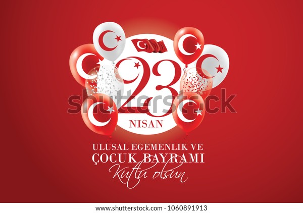 vector illustration of the cocuk baryrami 23 nisan , translation: Turkish April 23 National Sovereignty and Children's Day, graphic design national red balloons with the symbol of Turkey
