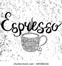 """Vector illustration of coffee cup silhouette. """"Espresso"""" calligraphic and lettering poster or postcard.Handwritten ink lettering. Coffee collection"""