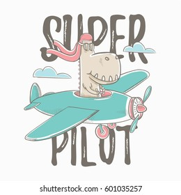 vector illustration. Colorful graphics dinosaur flies in the sky on an airplane. Print for children's t-shirts and hand-drawn cards. Inscription text super pilot