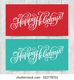 Vector illustration of colorful paper cards with Happy Holidays lettering and ornamental elements. Christmas calligraphy on wood background.