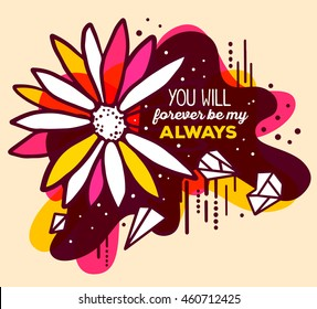 Vector illustration of colorful red and white abstract composition with flower and text you will forever be my always in a black frame on yellow background. Flat line art design for web, poster, card