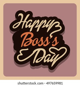 Vector illustration of a colorful text Background for Boss's Day.