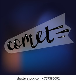 Vector illustration of comet .Bar/club card/banner template. Club/store calligraphy/lettering of comet. Clothes label