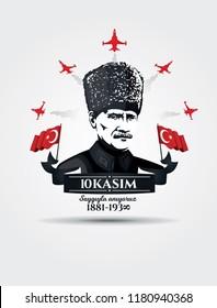 vector illustration. commemorative date November 10 death day Mustafa Kemal Ataturk , first president of Turkish Republic. translation Turkish. November 10, respect and remember.