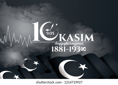 vector illustration. commemorative date November 10 death day Mustafa Kemal Ataturk , first president of Turkish Republic. translation Turkish. November 10, respect and remember.