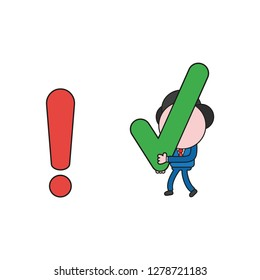 Vector illustration concept of businessman character carrying check mark to exclamation mark. Color and black outlines.