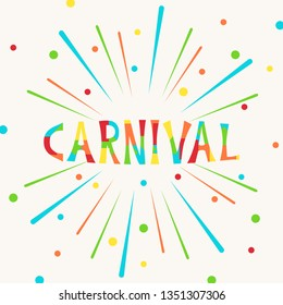 Vector illustration with confetti and bright inscription Carnival on white background. For greeting card, party invitation, post in social media, banner, poster.