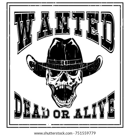 Vector Illustration Cowboy Skull In Hat And Lettering Wanted Dead Or Alive