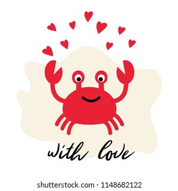 Vector illustration of crab and With love text. Illustration of love and valentine day. Valentine's Day vector card. Cute romantic crab with red hearts.