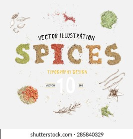 Vector illustration. Creative writing the word spices. Typography design for cards, signage, menu, posters. Kitchen background. Scattered spices. Hand drawn pictures vanilla, cardamom, rosemary 10 eps