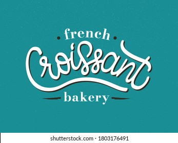 Vector illustration of Croissant - French Bakery logo. Laconic hand drawn lettering typography on blue background. French pastry shop, patisserie cafe, coffee shop design template. Badge, sign, emblem